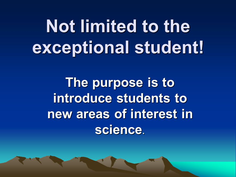 Not limited to the exceptional student!