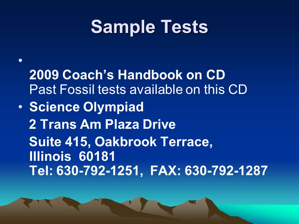 Sample Tests 2009 Coach's Handbook on CD Past Fossil tests available on this CD. Science Olympiad.
