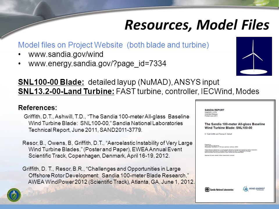 4/1/2017 Resources, Model Files. Model files on Project Website (both blade and turbine) www.sandia.gov/wind.