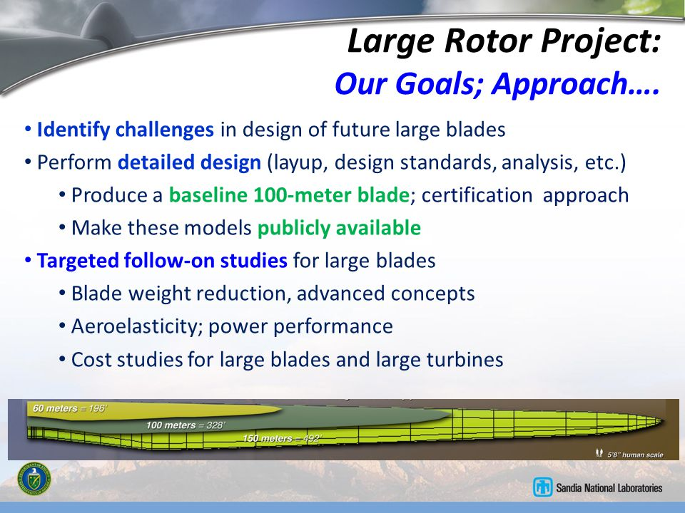 Large Rotor Project: Our Goals; Approach….