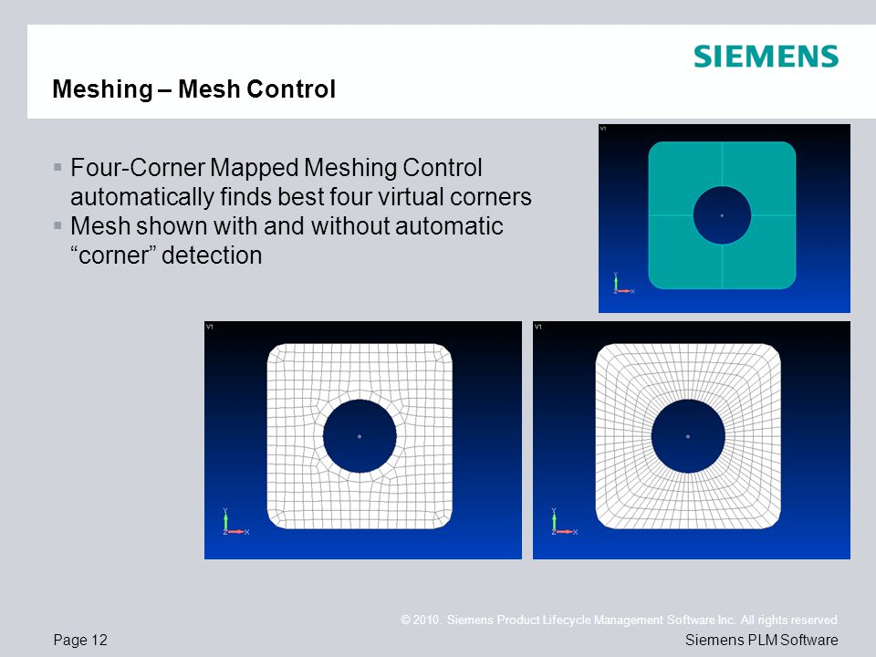 Meshing – Mesh Control Four-Corner Mapped Meshing Control automatically finds best four virtual corners.