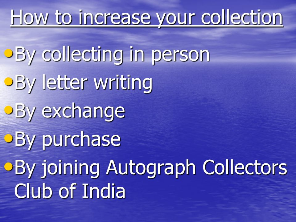 How to increase your collection