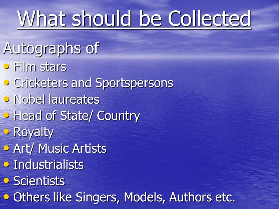 What should be Collected