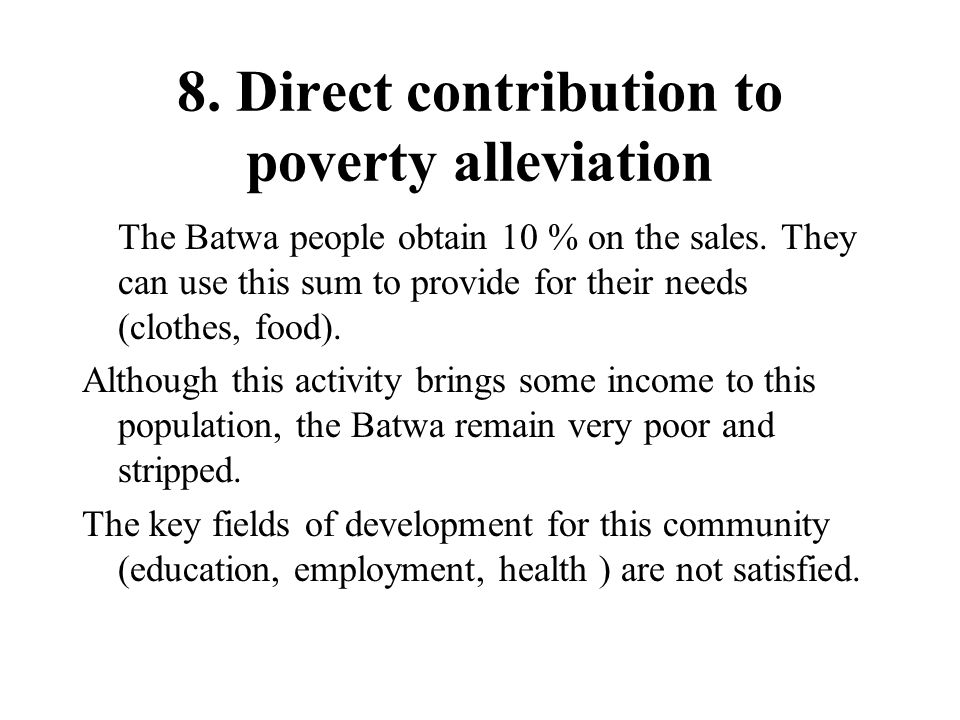 8. Direct contribution to poverty alleviation