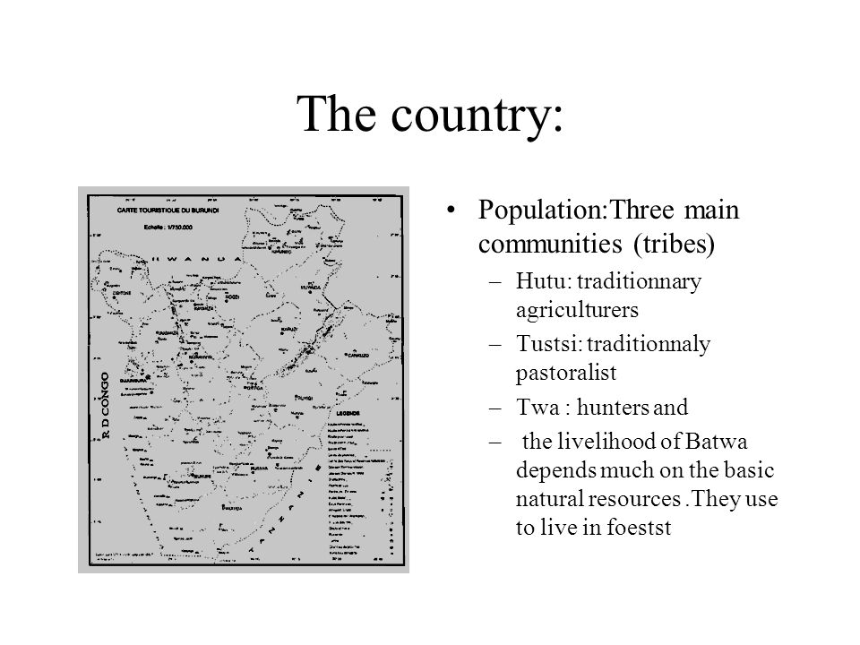 The country: Population:Three main communities (tribes)