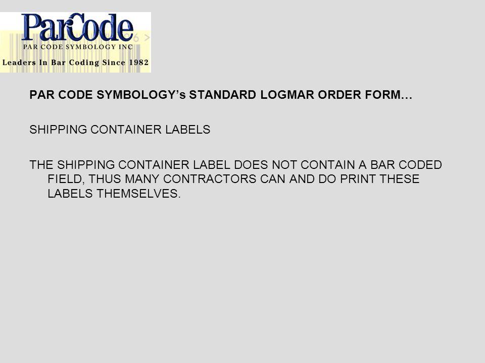 PAR CODE SYMBOLOGY's STANDARD LOGMAR ORDER FORM…