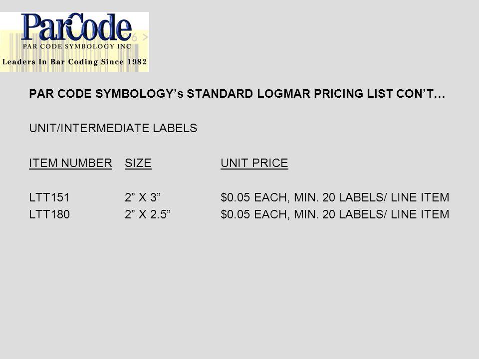 PAR CODE SYMBOLOGY's STANDARD LOGMAR PRICING LIST CON'T…