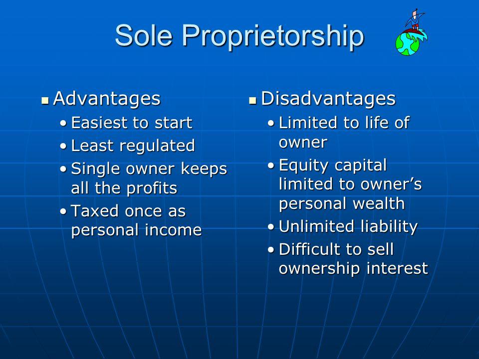 Sole Proprietorship Advantages Disadvantages Easiest to start