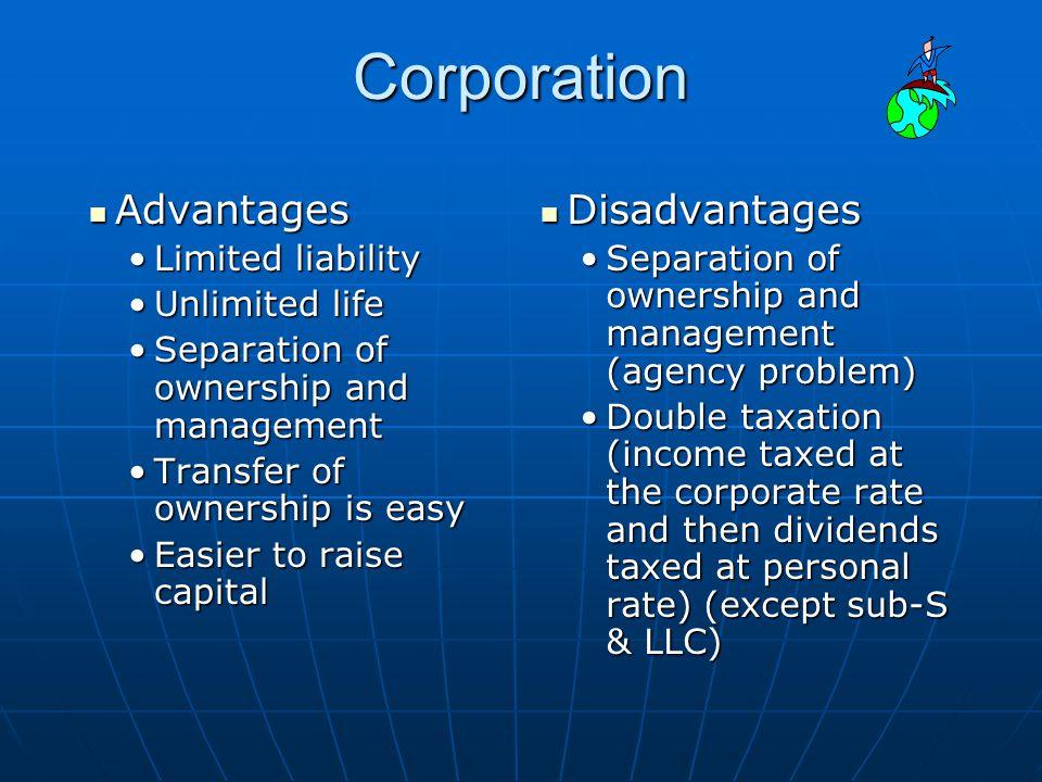 Corporation Advantages Disadvantages Limited liability Unlimited life