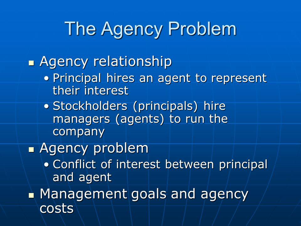 The Agency Problem Agency relationship Agency problem
