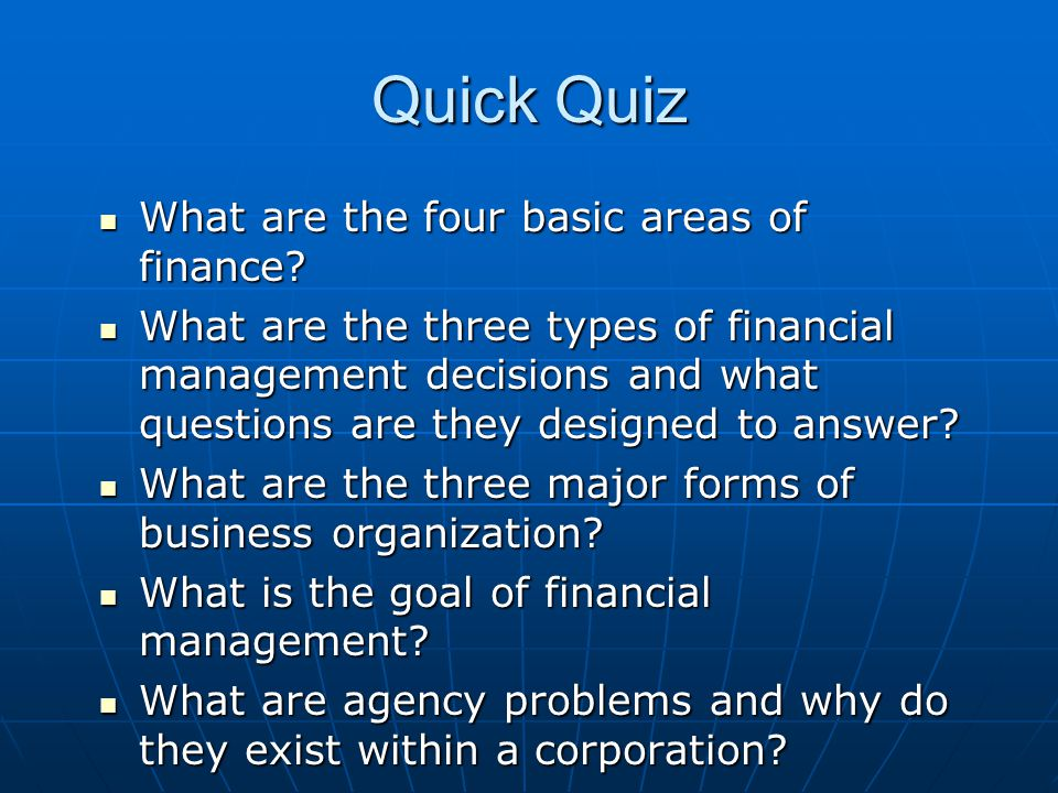 Quick Quiz What are the four basic areas of finance