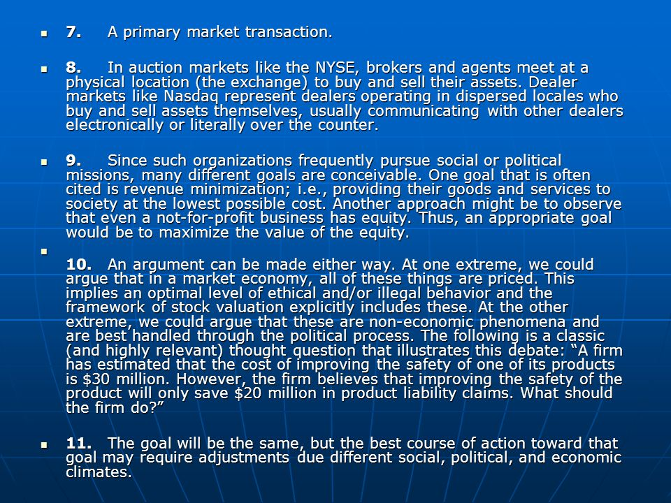 7. A primary market transaction.