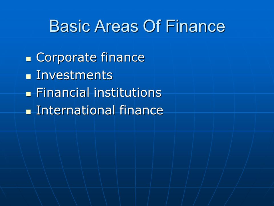 Basic Areas Of Finance Corporate finance Investments