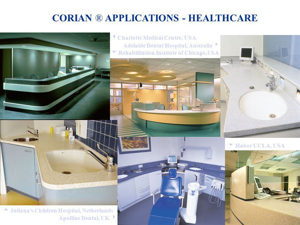 CORIAN ® APPLICATIONS - HEALTHCARE