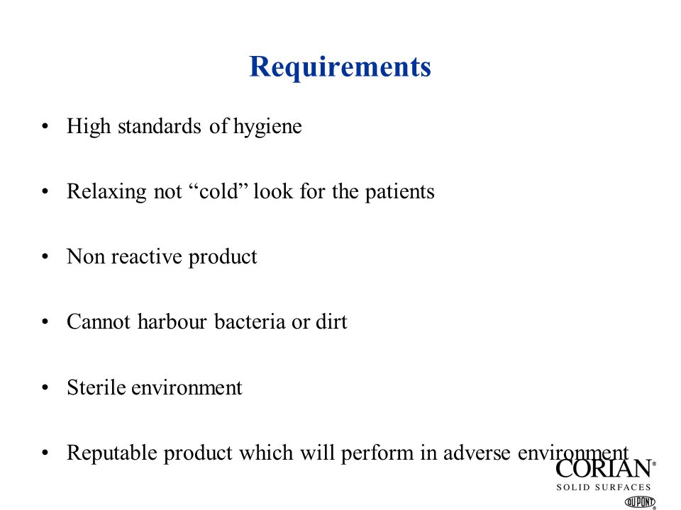 Requirements High standards of hygiene