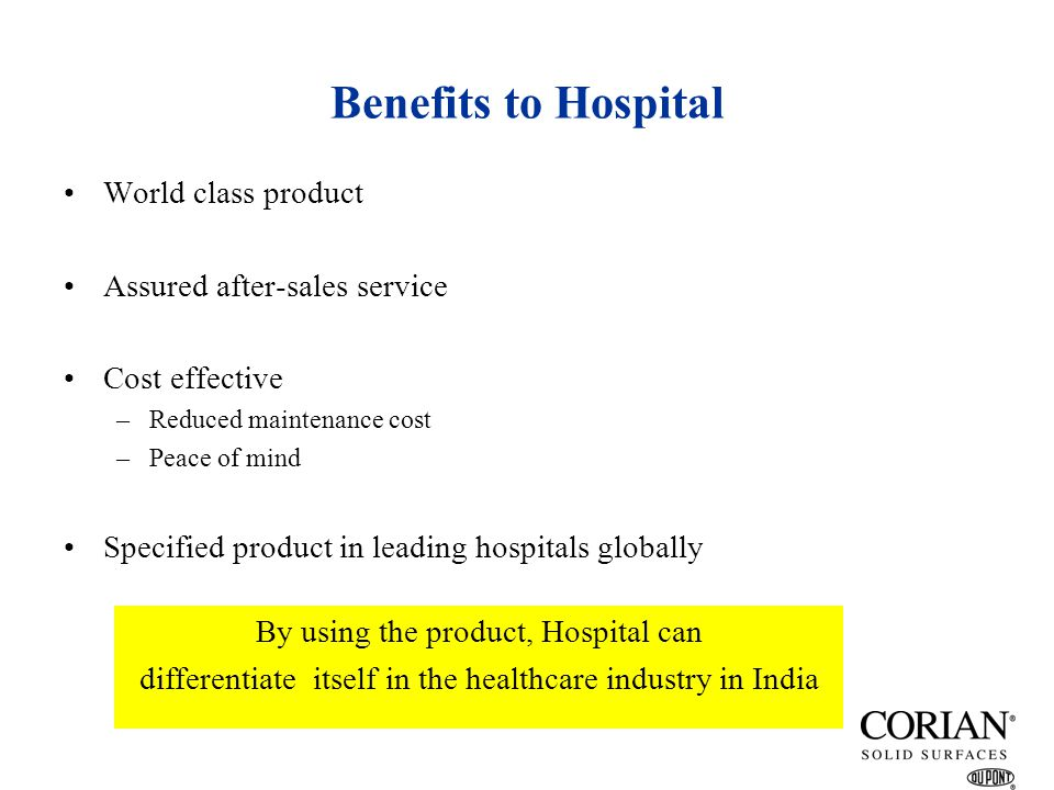 Benefits to Hospital World class product Assured after-sales service