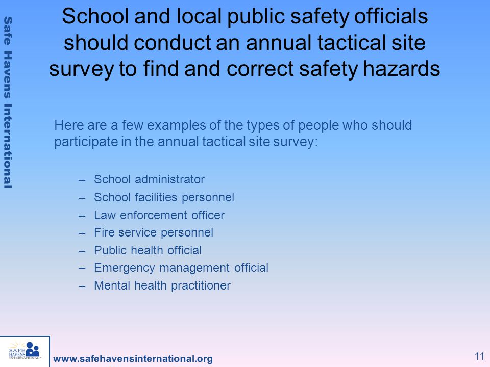 School and local public safety officials should conduct an annual tactical site survey to find and correct safety hazards