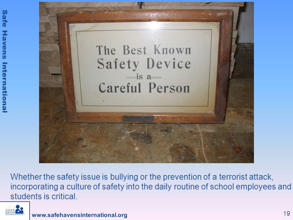 Whether the safety issue is bullying or the prevention of a terrorist attack,