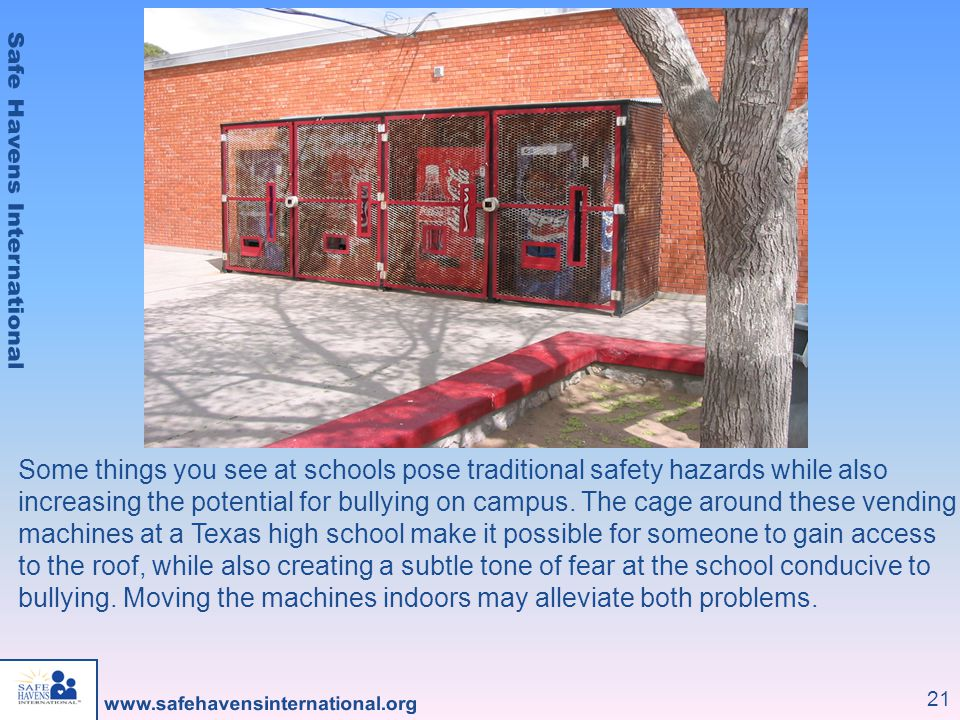 Some things you see at schools pose traditional safety hazards while also increasing the potential for bullying on campus.