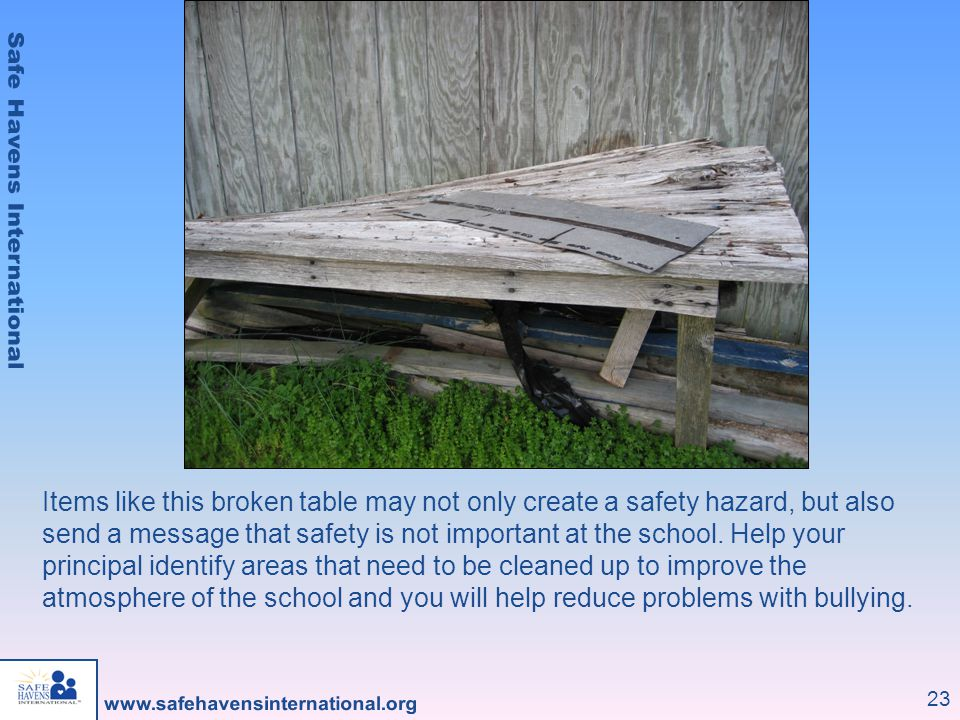 Items like this broken table may not only create a safety hazard, but also send a message that safety is not important at the school.