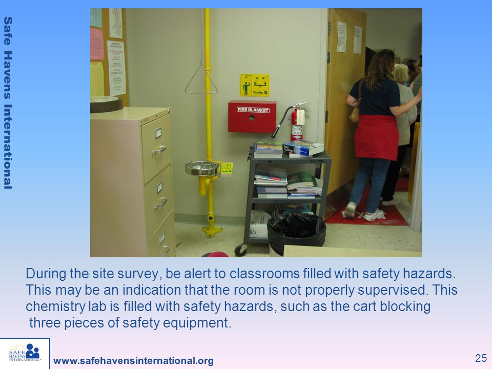 During the site survey, be alert to classrooms filled with safety hazards.