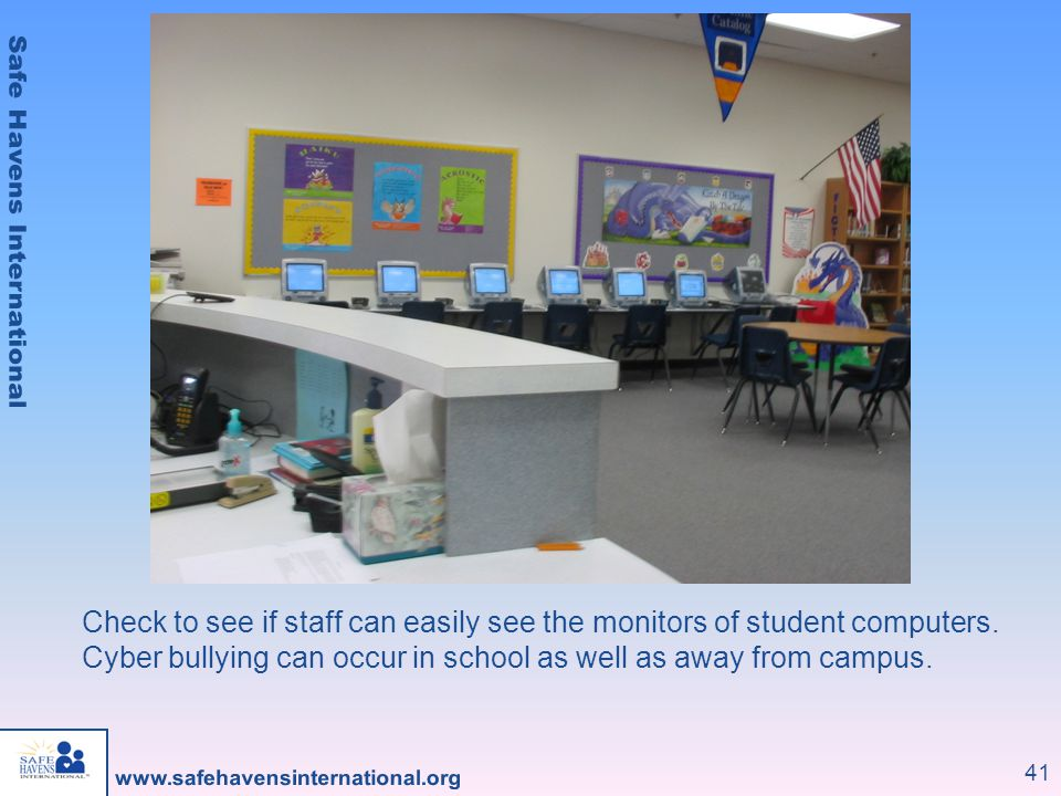 Check to see if staff can easily see the monitors of student computers
