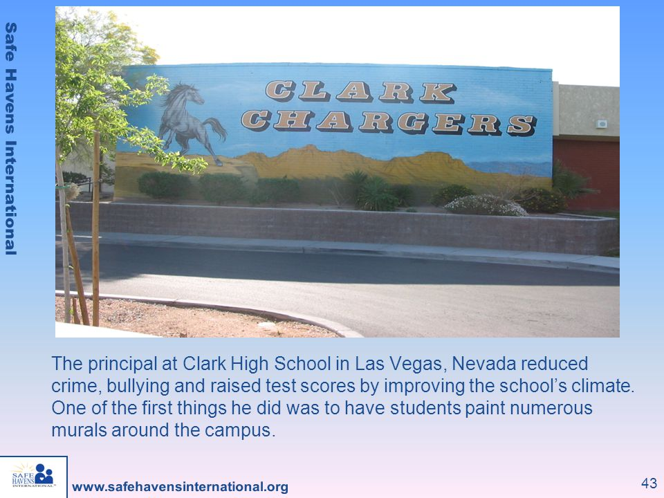 The principal at Clark High School in Las Vegas, Nevada reduced crime, bullying and raised test scores by improving the school's climate.