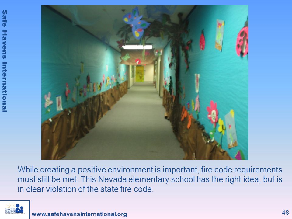 While creating a positive environment is important, fire code requirements must still be met.