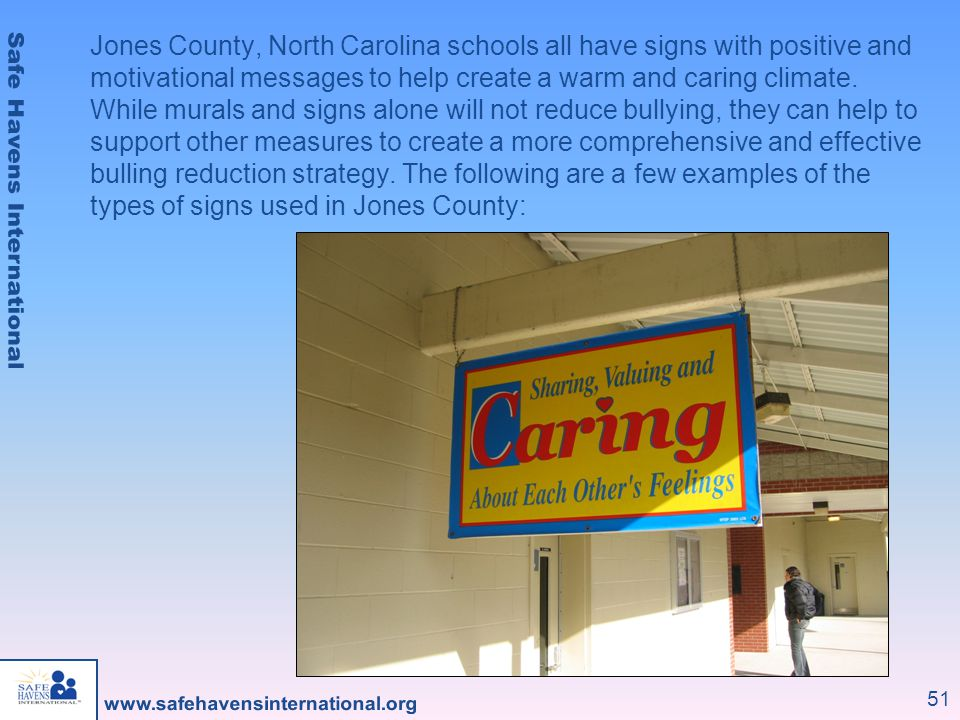 Jones County, North Carolina schools all have signs with positive and motivational messages to help create a warm and caring climate.