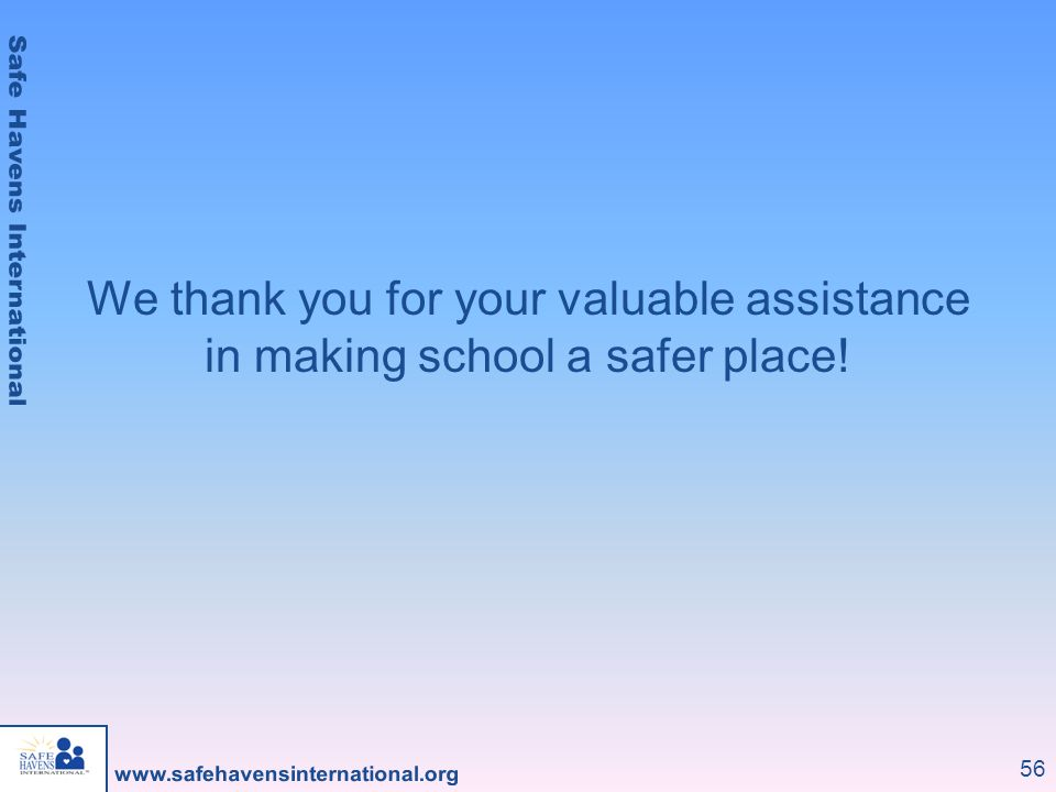 We thank you for your valuable assistance in making school a safer place!