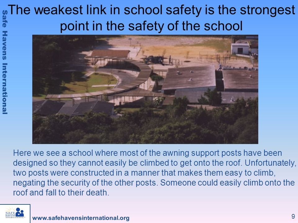 The weakest link in school safety is the strongest point in the safety of the school