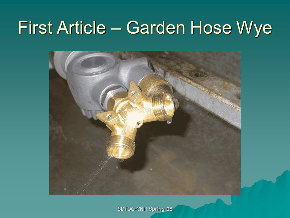 First Article – Garden Hose Wye
