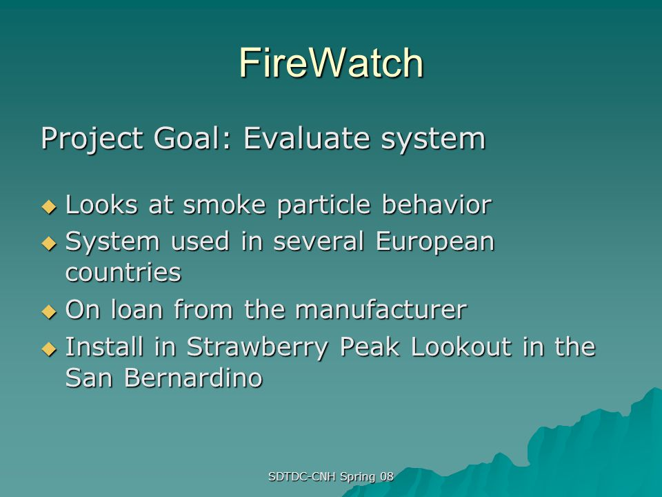 FireWatch Project Goal: Evaluate system