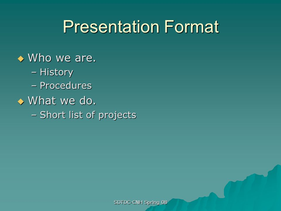 Presentation Format Who we are. What we do. History Procedures