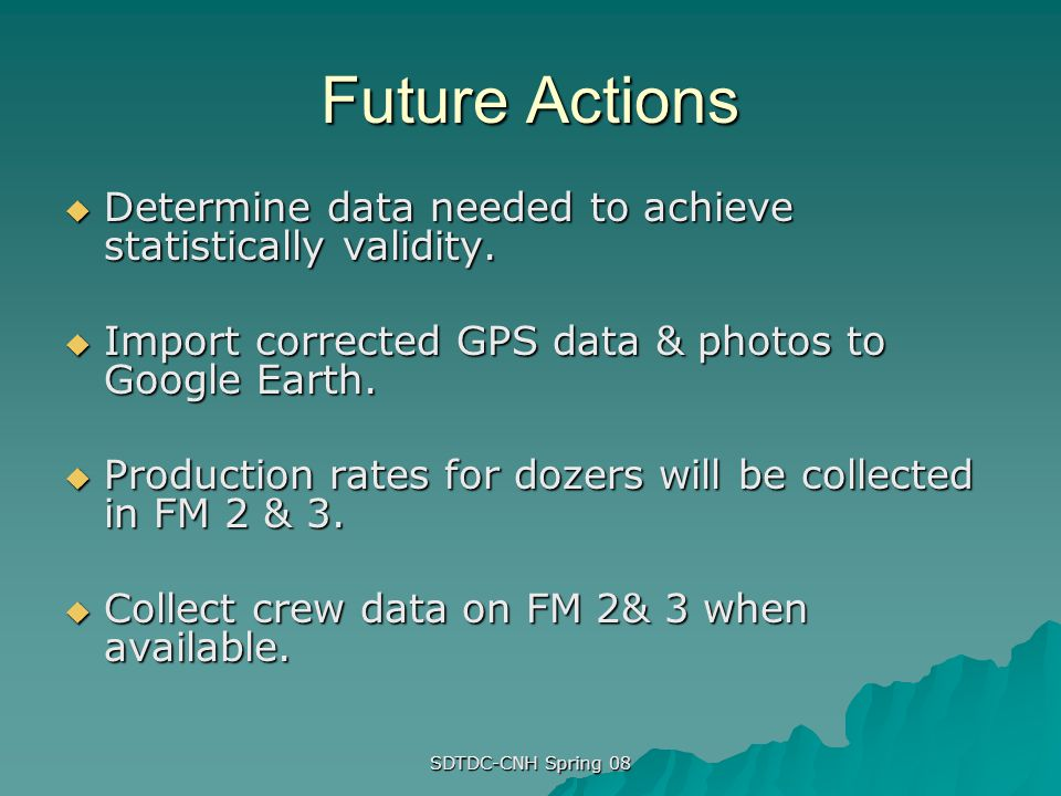 Future Actions Determine data needed to achieve statistically validity. Import corrected GPS data & photos to Google Earth.