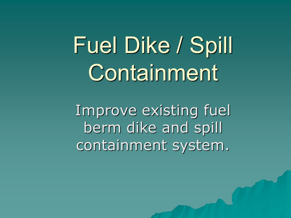 Fuel Dike / Spill Containment