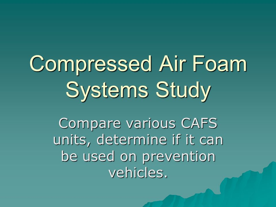 Compressed Air Foam Systems Study