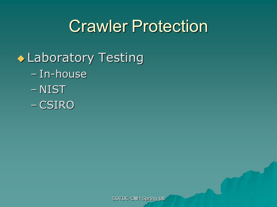 Crawler Protection Laboratory Testing In-house NIST CSIRO