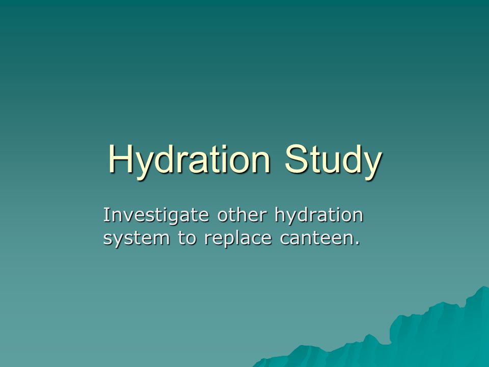 Investigate other hydration system to replace canteen.