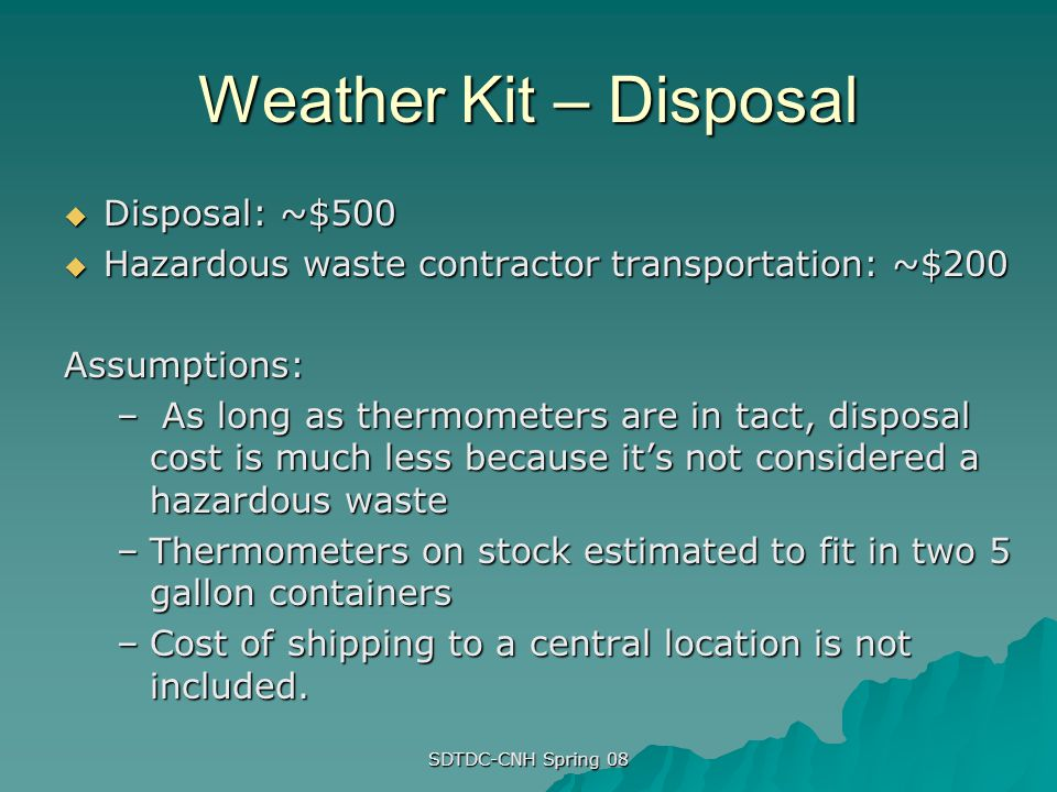 Weather Kit – Disposal Disposal: ~$500
