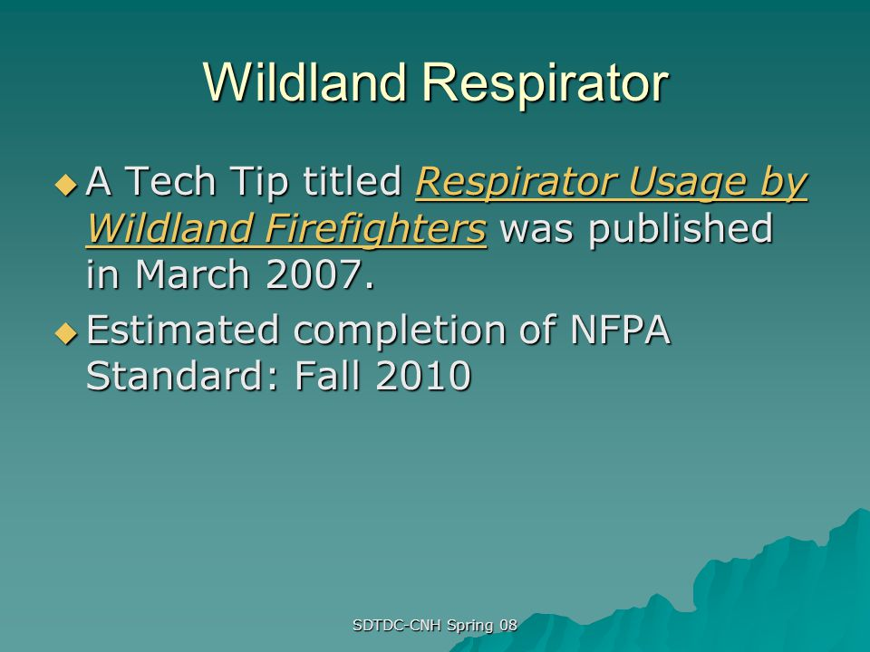 Wildland Respirator A Tech Tip titled Respirator Usage by Wildland Firefighters was published in March 2007.