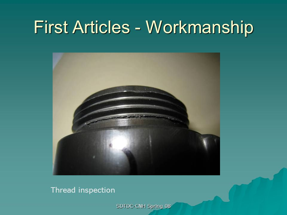 First Articles - Workmanship