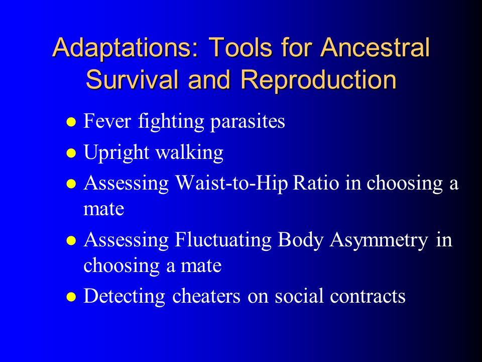Adaptations: Tools for Ancestral Survival and Reproduction