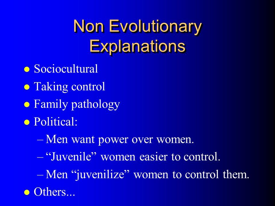 Non Evolutionary Explanations