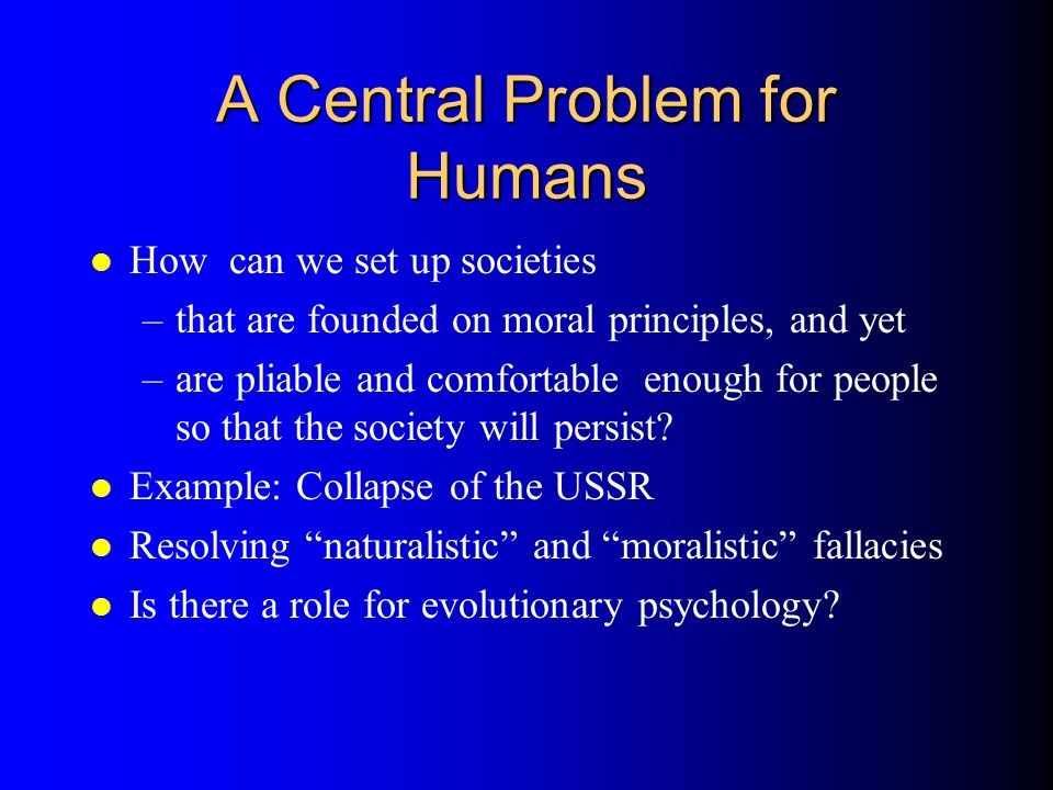 A Central Problem for Humans