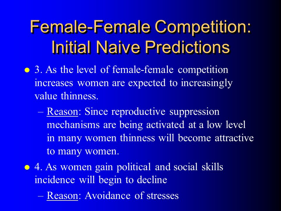 Female-Female Competition: Initial Naive Predictions