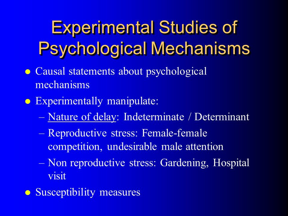 Experimental Studies of Psychological Mechanisms