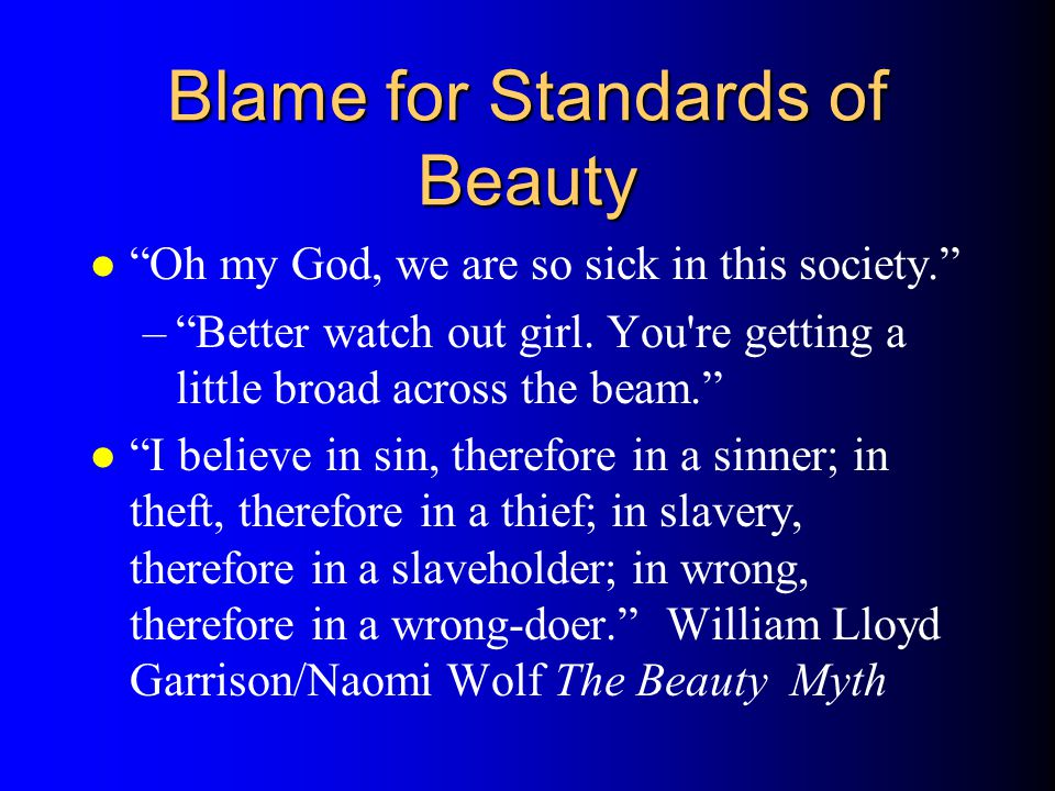 Blame for Standards of Beauty
