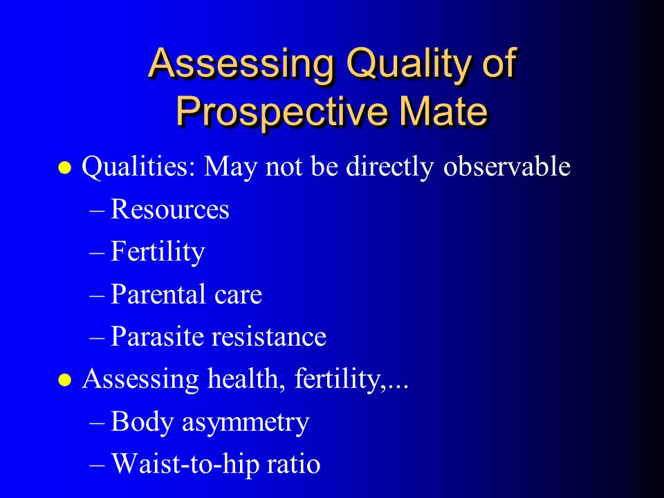 Assessing Quality of Prospective Mate