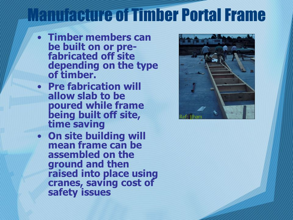 Manufacture of Timber Portal Frame